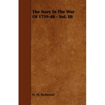 The Navy in the War of 173948  Vol. III by Richmond & H. W.