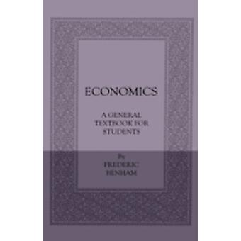 Economics  A General Textbook For Students by Benham & Frederic