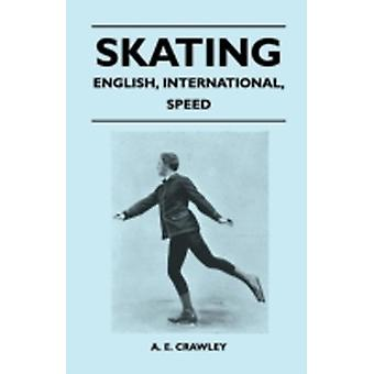 Skating  English International Speed by Crawley & A. E.