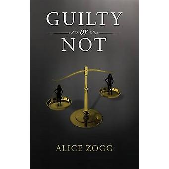 Guilty or Not by Zogg & Alice