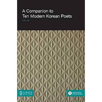 A Companion to Ten Modern Korean Poets by Han & Jihee