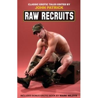Raw Recruits by Patrick & John