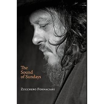 The Sound of Sundays an autobiography by Fornaciari & Zucchero