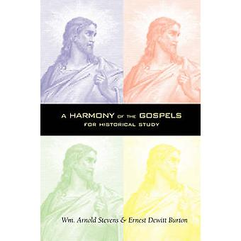 A Harmony of the Gospels by Stevens & William Arnold