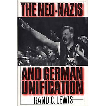 The NeoNazis and German Unification by Lewis & Rand C.
