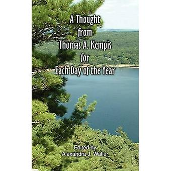 A Thought From Thomas A Kempis for Each Day of the Year by Kempis & Thomas A