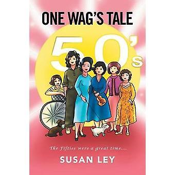 One Wags Tale door Susan Ley