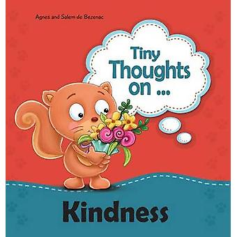 Tiny Thoughts on Kindness Thinking of others by de Bezenac & Agnes