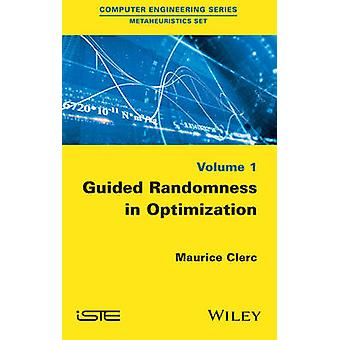 Guided Randomness in Optimization by Clerc & Maurice
