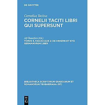 de Origine Et Situ Germanorum Liber Germania by Tacitus & P. Cornelius