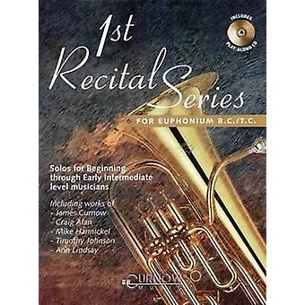 1st Recital Series for Euphonium B.C.T.C.  Solos for Beginning Through Early Intermediate Level Musicians by Inc Curnow Music Press