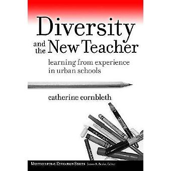 Diversity and the New Teacher - Learning from Experience in Urban Scho