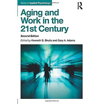 Aging and Work in the 21st Century by Kenneth S. Shultz - 97811380527