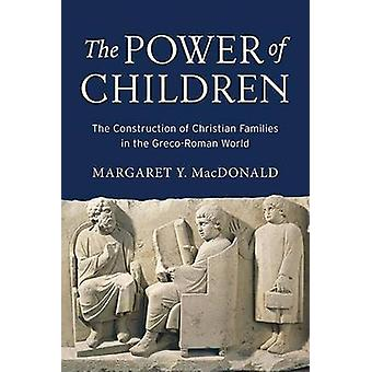The Power of Children - The Construction of Christian Families in the