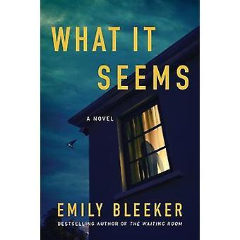 What It Seems by Emily Bleeker - 9781542043748 Book