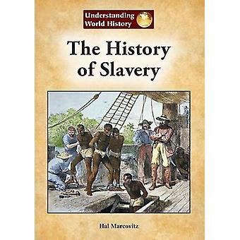 The History of Slavery by Hal Marcovitz - 9781601527424 Book