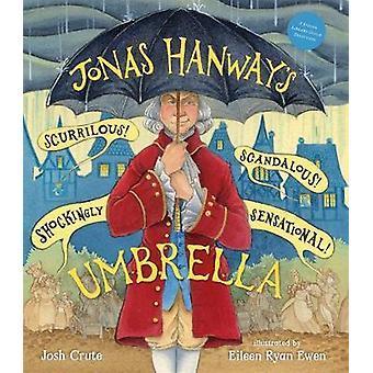 Jonas Hanway's Scurrilous - Scandalous - Shockingly Sensational Umbre