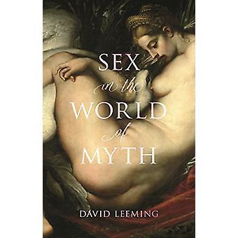 Sex in the World of Myth von David Leeming - 9781780239774 Buch