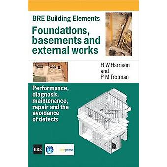 Foundations - Basements and External Works - Performance - Diagnosis -