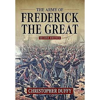The Army of Frederick the Great - Second Edition by Christopher Duffy