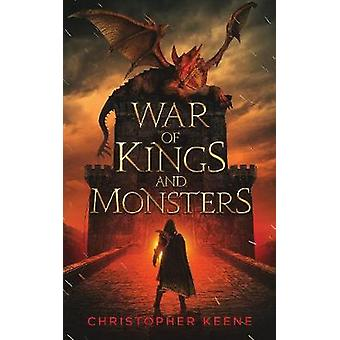 War of Kings and Monsters by Christopher Keene - 9781950020027 Book