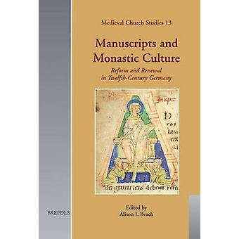 Manuscripts and Monastic Culture - Reform and Renewal in Twelfth-Centu