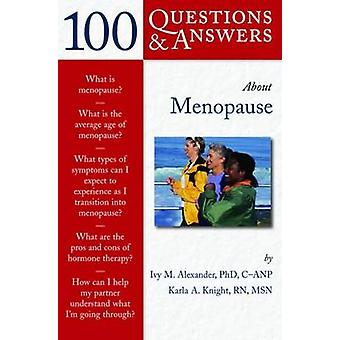 100 Questions and Answers About Menopause by Ivy M. Alexander - Karla
