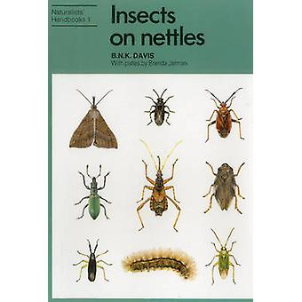 Insects on Nettles (2nd Revised edition) by B. N. K. Davis - Brenda J