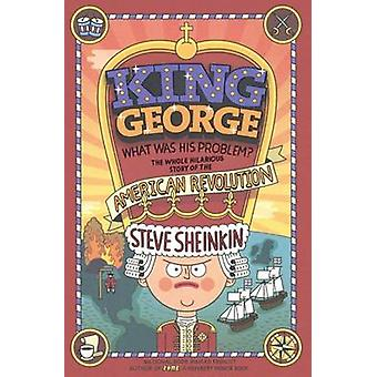 King George - What Was His Problem? - The Whole Hilarious Story of the