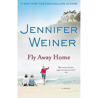 Fly Away Home by Jennifer Weiner - 9780743294287 Book