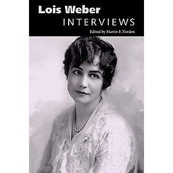 Lois Weber - Interviews by Martin F. Norden - 9781496820808 Book