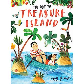 The Way To Treasure Island by Lizzy Stewart - 9781786030245 Book