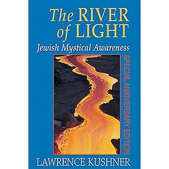 The River of Light - Jewish Mystical Awareness by Rabbi Lawrence Kushn