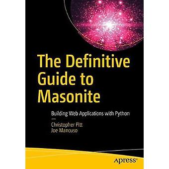 The Definitive Guide to Masonite - Building Web Applications with Pyth