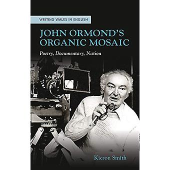 John Ormond's Organic Mosaic - Poetry - Documentary - Nation by Kieron
