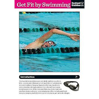 Get Fit by Swimming  The Instant Guide by Instant Guides