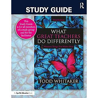 Study Guide What Great Teachers Do Differently by Whitaker & ToddWhitaker & Beth