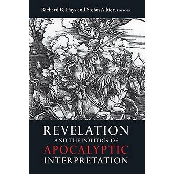 Revelation and the Politics of Apocalyptic Interpretation by Richard