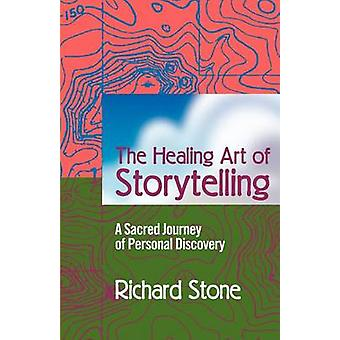The Healing Art of Storytelling - A Sacred Journey of Personal Discove