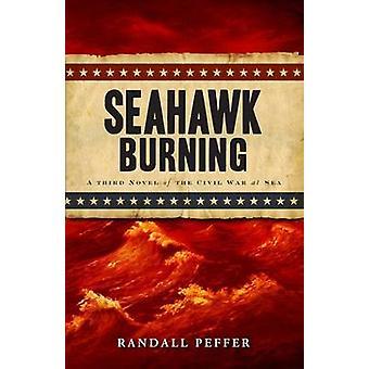 Seahawk Burning by Randall Peffer - 9781440533150 Book