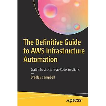 The Definitive Guide to AWS Infrastructure Automation - Craft Infrastr