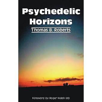 Psychedelic Horizons by Thomas B. Roberts - 9781845400415 Book