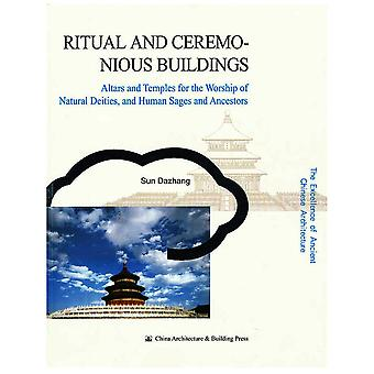 The Excellence Of Ancient Chinese Architecture - Ritual And Ceremo-nious Buildings