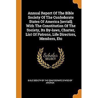 Relatório Anual da Sociedade Bíblica dos Estados Confederados da América [serial]; Com a Constituição da Sociedade, Seus Estatutos, Carta, Lista de Patronos, Diretores de Vida, Membros, Etc.