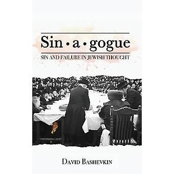 Sin*a*gogue - Sin & Failure in Jewish Thought by David Bashevkin -