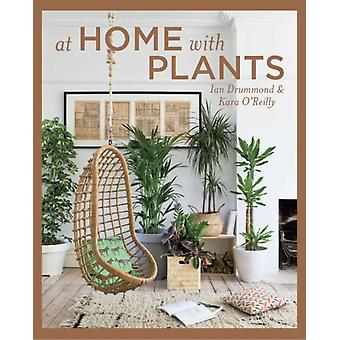 At Home with Plants by Ian Drummond & Kara O Reilly