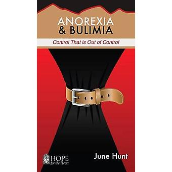 Anorexia  Bulimia Control That Is Out of Control Hope for the Heart