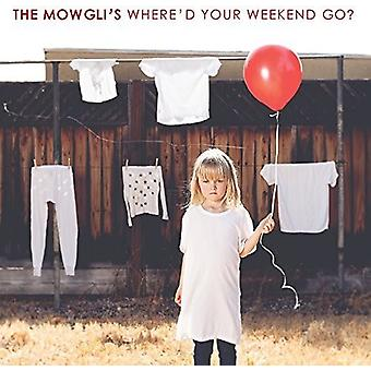 Mowgli's - Where'D Your Weekend Go [CD] USA import