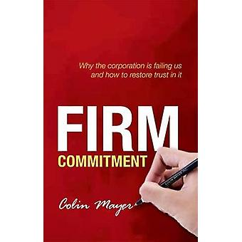 コミットメント - なぜ企業は失敗した私たちの会社および復元する方法