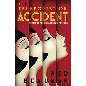Teleportti onnettomuutta Ned Beauman - 9780340998441 kirja